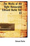 The Works of the Right Honourable Edmund Burke, Edmund Burke, 1426495951