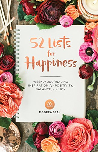 52 Lists for Happiness: Weekly Journaling Inspiration for Positivity, Balance, and (Inspiration Journal)