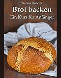 Brot backen: Ein Kurs für Anfänger