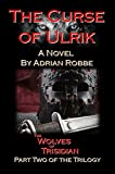 Book Cover for The Curse of Ulrik: The Wolves of Trisidian -- Part Two of the Trilogy