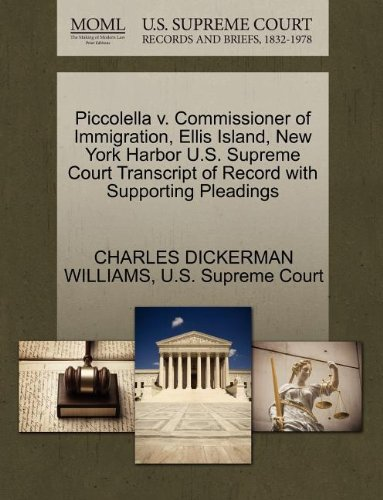 Piccolella v. Commissioner of Immigration, Ellis Island, New York Harbor U.S. Supreme Court Transcript of Record with Supporting -