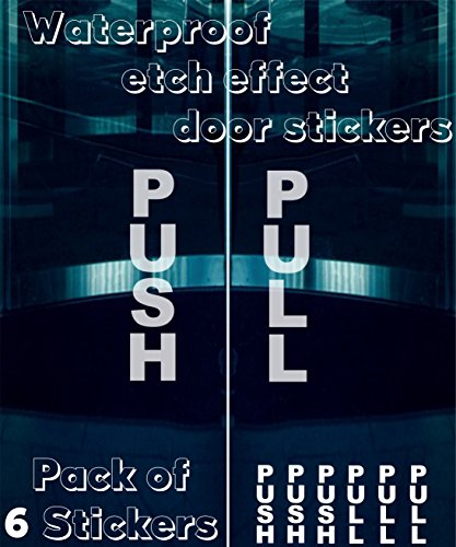 Pack of 6 ETCH EFFECT / FROSTED LOOK Door Stickers - PULL PUSH - 7.9in X 1.6in / 200mm X 43mm Water-proof UV Resistant Made of Premium Self Adhesive Vinyl