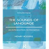 The Sounds of Language: An Introduction to Phonetics (Learning about Language)