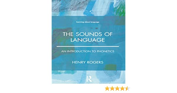The sounds of language an introduction to phonetics learning about the sounds of language an introduction to phonetics learning about language kindle edition by henry rogers reference kindle ebooks amazon fandeluxe Choice Image