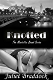 KNOTTED: The Manhattan Bound Series, Book Three