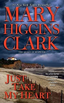 Just Take My Heart: A Novel by [Clark, Mary Higgins]
