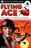 Flying Ace - Dk Eyewitness Readers, Angela Bull and Dorling Kindersley Publishing Staff, 0789454351