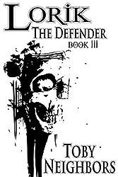 Lorik The Defender (The Lorik Trilogy Book 3) (English Edition)