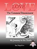 Love, the Common Denominator, Paul Magdalene, 1438932030