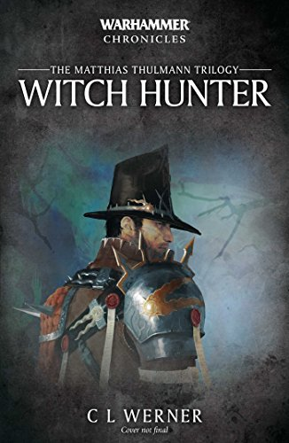 Witch Hunter: The Mathias Thulmann Trilogy (Warhammer Chronicles)