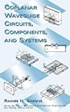 Coplanar Waveguide Circuits, Components, and Systems (Wiley Series in Microwave and Optical Engineering)