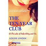 The Ten-Year Club: A Decade of Infertility and Us
