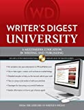 Writer's Digest University: Everything You Need to Write and Sell Your Work