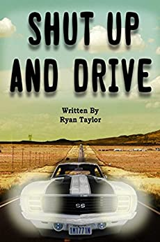 shut up and drive kindle edition by ryan taylor literature fiction kindle ebooks. Black Bedroom Furniture Sets. Home Design Ideas