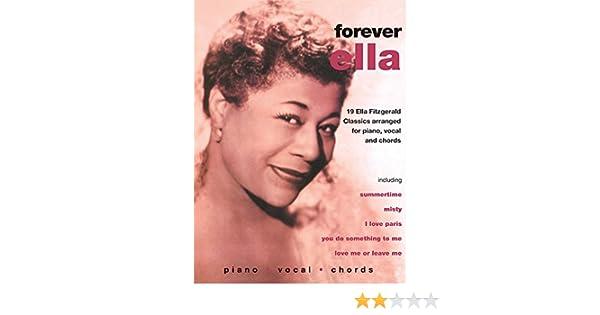 Ella Fitzgerald -- Forever Ella: 19 Ella Fitzgerald Classics (Piano
