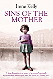 Sins of the Mother: A heartbreaking true story of a woman's struggle to escape her past and the price her family paid (English Edition)