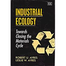 Industrial Ecology: Towards Closing the Materials Cycle