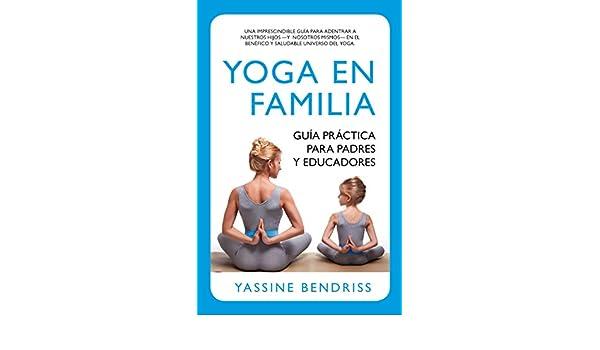 Yoga en familia. Guia practica para padres y educadores ...