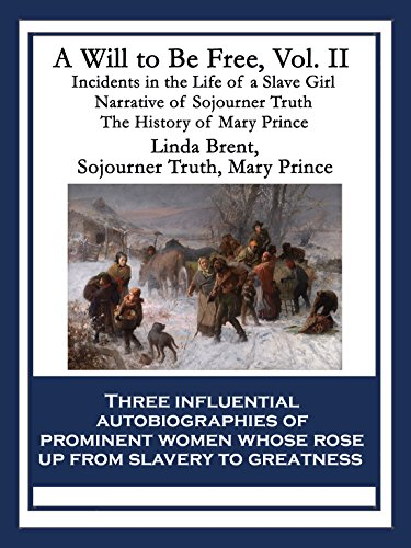 Search : A Will to Be Free, Vol. II: Incidents in the Life of a Slave Girl; Narrative of Sojourner Truth; The History of Mary Prince, a West Indian Slave: 2