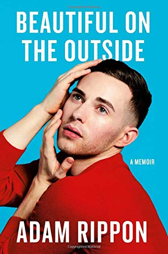 Beautiful on the Outside: A Memoir por Adam Rippon