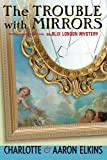 The Trouble with Mirrors (An Alix London Mystery)