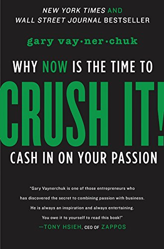 Pdf Business Crush It!: Why NOW Is the Time to Cash In on Your Passion