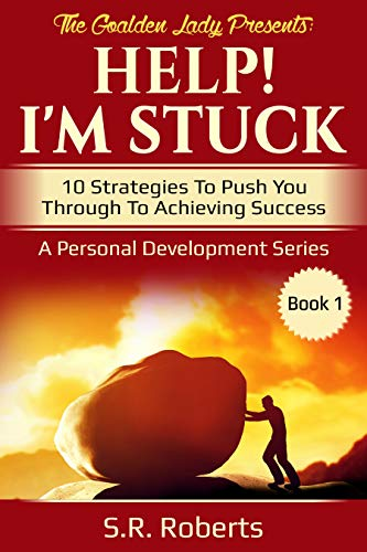 #freebooks – Help! I'm Stuck: 10 Strategies To Push You Through To Achieving Success – FREE until August 18th