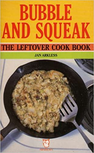 Bubble and squeak leftover cook book paperfronts amazon bubble and squeak leftover cook book paperfronts amazon jan arkless 9780716008316 books forumfinder Images