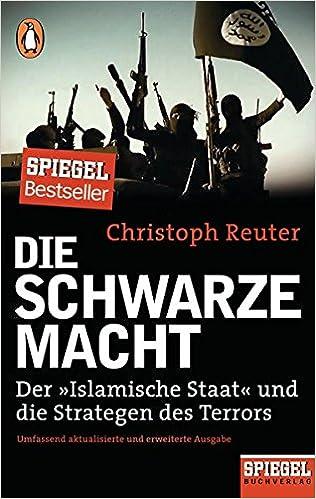die schwarze macht: der »islamische staat« und die strategen des terrors