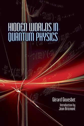 Hidden Worlds in Quantum Physics (Dover Books on Physics)