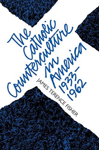 The Catholic Counterculture in America, 1933-1962 (Studies in Religion)