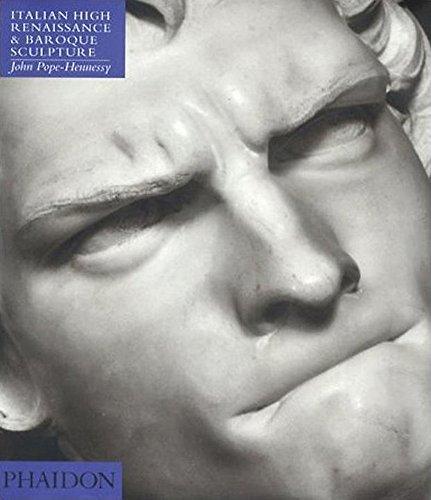Italian Baroque Sculpture - Italian High Renaissance & Baroque Sculpture (4th Ed) (Introduction to Italian Sculpture/John Pope-Hennessy, Vol 3)