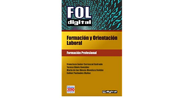 Amazon.com: FOL digital: Formación y Orientación Laboral (FP digital nº 1) (Spanish Edition) eBook: Francisco Javier Carrascal Andrade, Teresa Ginés ...