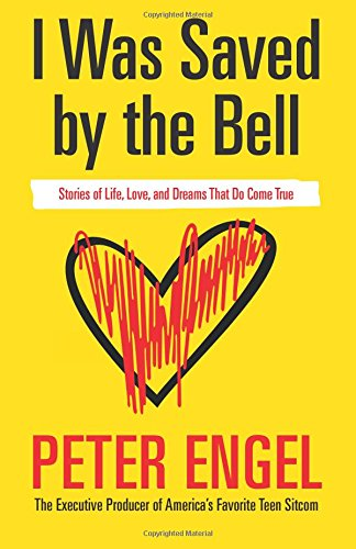 Download I Was Saved by the Bell: Stories of Life, Love, and Dreams That Do Come True ebook