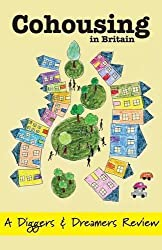 Cohousing in Britain: A Diggers & Dreamers Review by Bunker, Sarah (2011) Paperback
