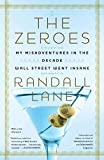 Image of The Zeroes: My Misadventures in the Decade Wall Street Went Insane