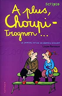 Le Journal intime de Georgia Nicolson, tome 4 : A plus, choupi-trognon... par Rennison
