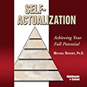 Self-Actualization: Achieving Your Full Potential   Michael Broder