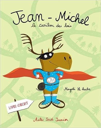 Télécharger en ligne Jean-Michel : Le caribou des bois pdf