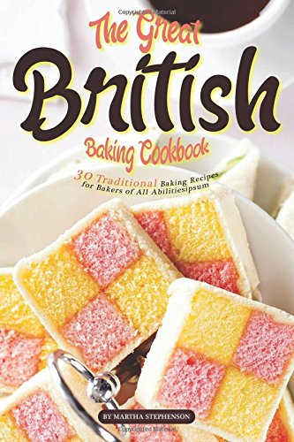 Great British Baking Cookbook Traditional