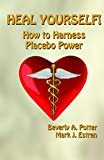 img - for Heal Yourself!: How to Harness Placebo Power book / textbook / text book