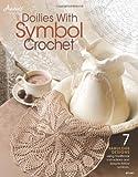 Doilies with Symbol Crochet (Annie's Crochet)