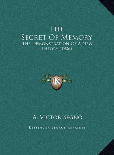Read Online The Secret of Memory: The Demonstration of a New Theory (1906) pdf epub
