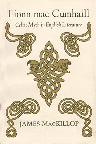 Fionn Mac Cumhaill: Celtic Myth in English Literature (Irish Studies) by Professor of English James MacKillop - In Syracuse Malls