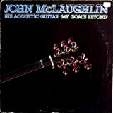 His Acoustic Guitar / My Goals Beyond - John McLaughlin [Vinyl LP Record]