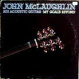 His Acoustic Guitar / My Goals Beyond - John McLaughlin [Vinyl LP Record]