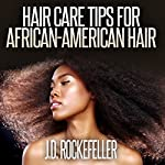 Hair Care Tips for African-American Hair | J. D. Rockefeller