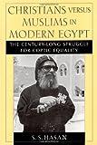 Christians Versus Muslims in Modern Egypt, S. S. Hasan, 0195138686