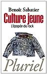 Culture jeune: L'épopée du rock par Sabatier