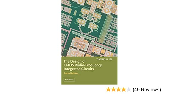 The Design Of Cmos Radio Frequency Integrated Circuits Second Edition Lee Thomas H 9780521835398 Amazon Com Books